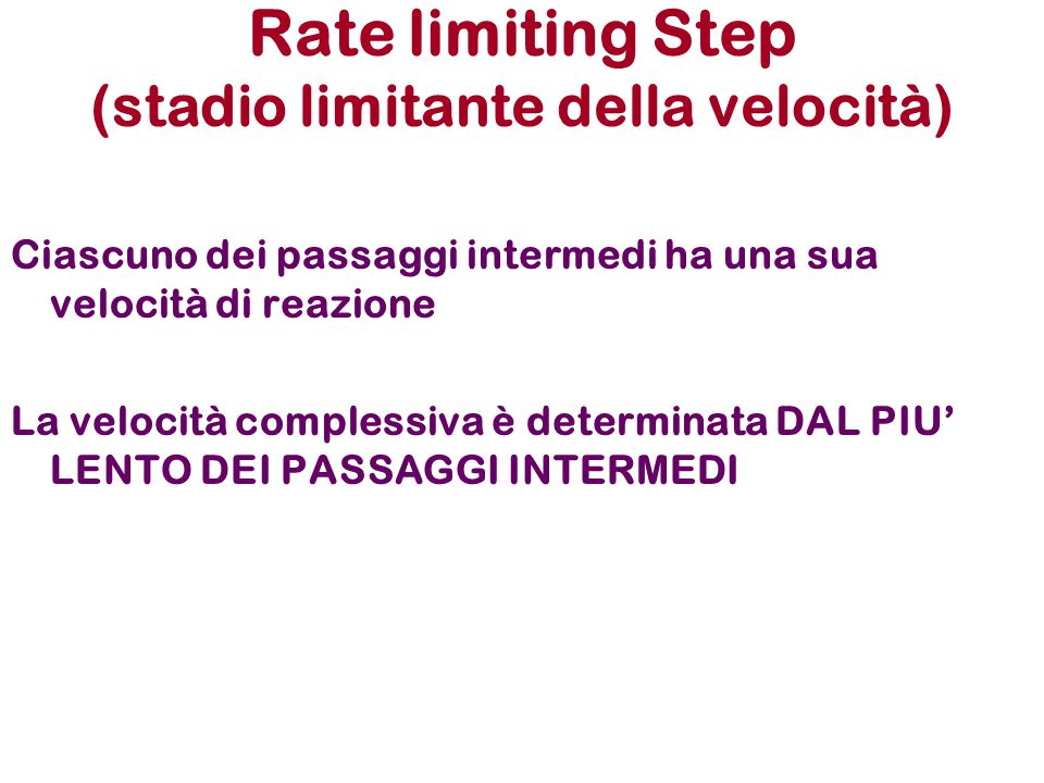 Rate limiting Step (stadio limitante della velocità)