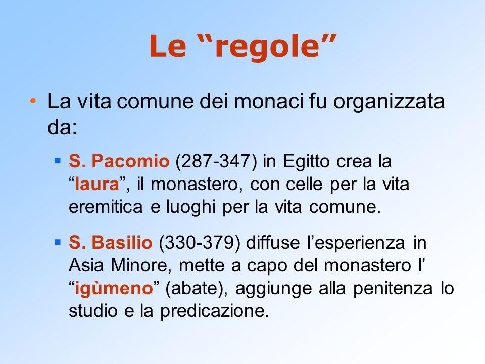 Le regole La vita comune dei monaci fu organizzata da: