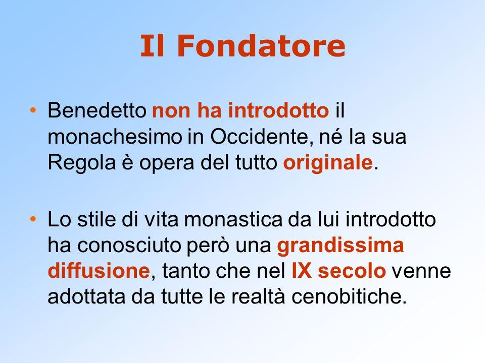 Il Fondatore Benedetto non ha introdotto il monachesimo in Occidente, né la sua Regola è opera del tutto originale.