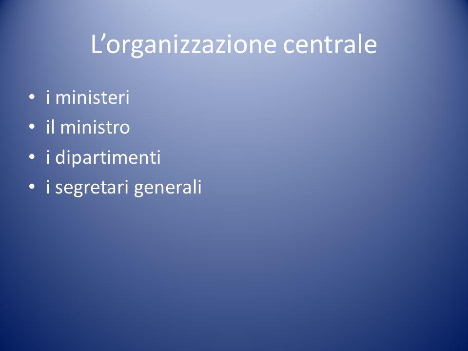 L'organizzazione centrale