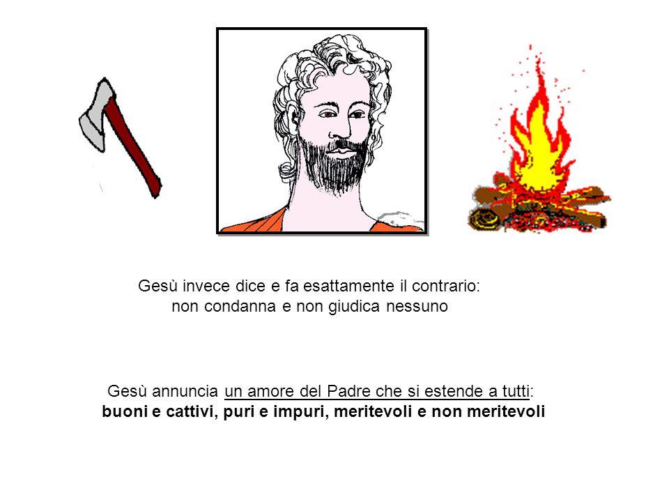 Gesù invece dice e fa esattamente il contrario: non condanna e non giudica nessuno