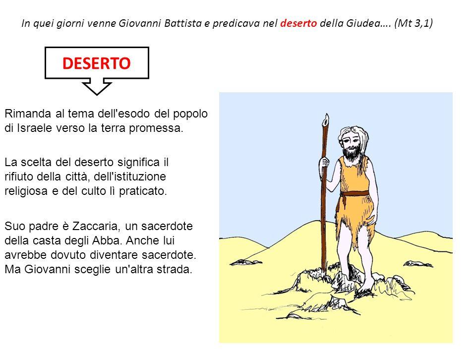 In quei giorni venne Giovanni Battista e predicava nel deserto della Giudea…. (Mt 3,1)