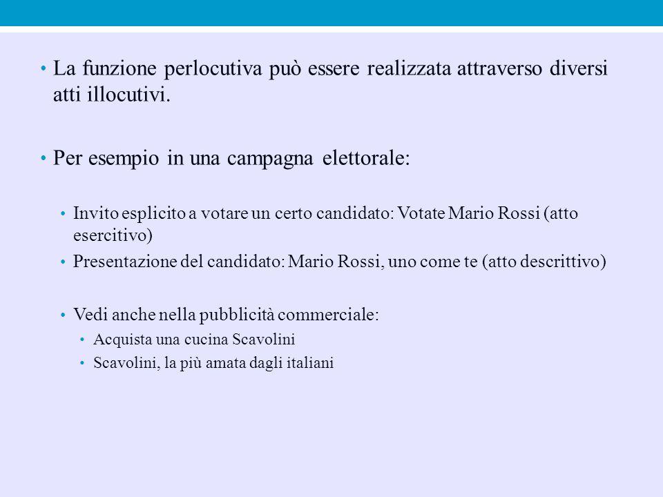 Per esempio in una campagna elettorale: