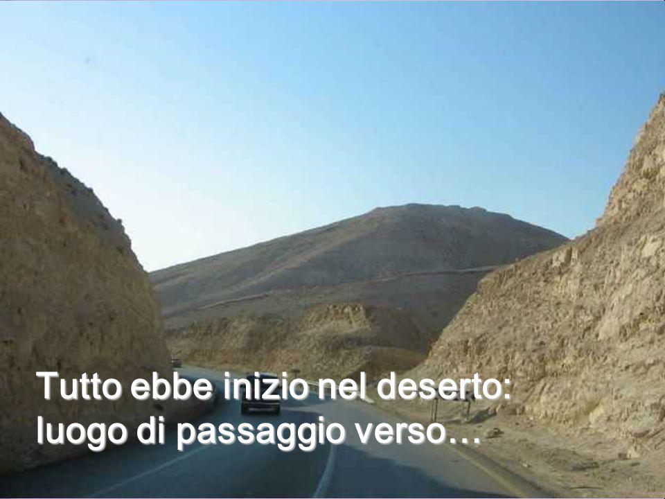 Tutto ebbe inizio nel deserto: