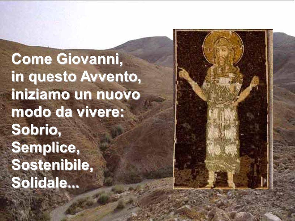Come Giovanni, in questo Avvento, iniziamo un nuovo modo da vivere: