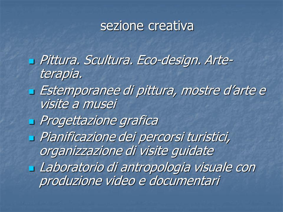 sezione creativa Pittura. Scultura. Eco-design. Arte-terapia.