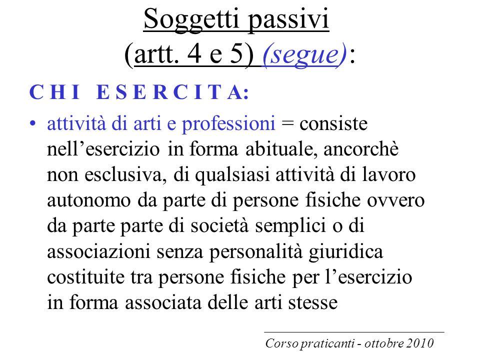 Soggetti passivi (artt. 4 e 5) (segue):