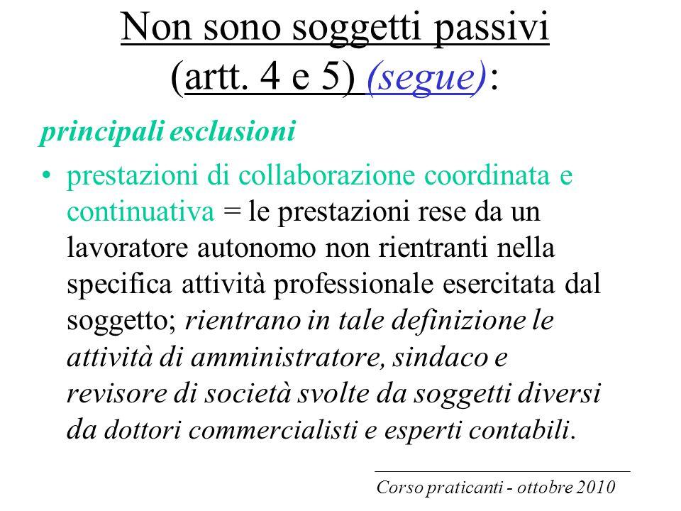 Non sono soggetti passivi (artt. 4 e 5) (segue):