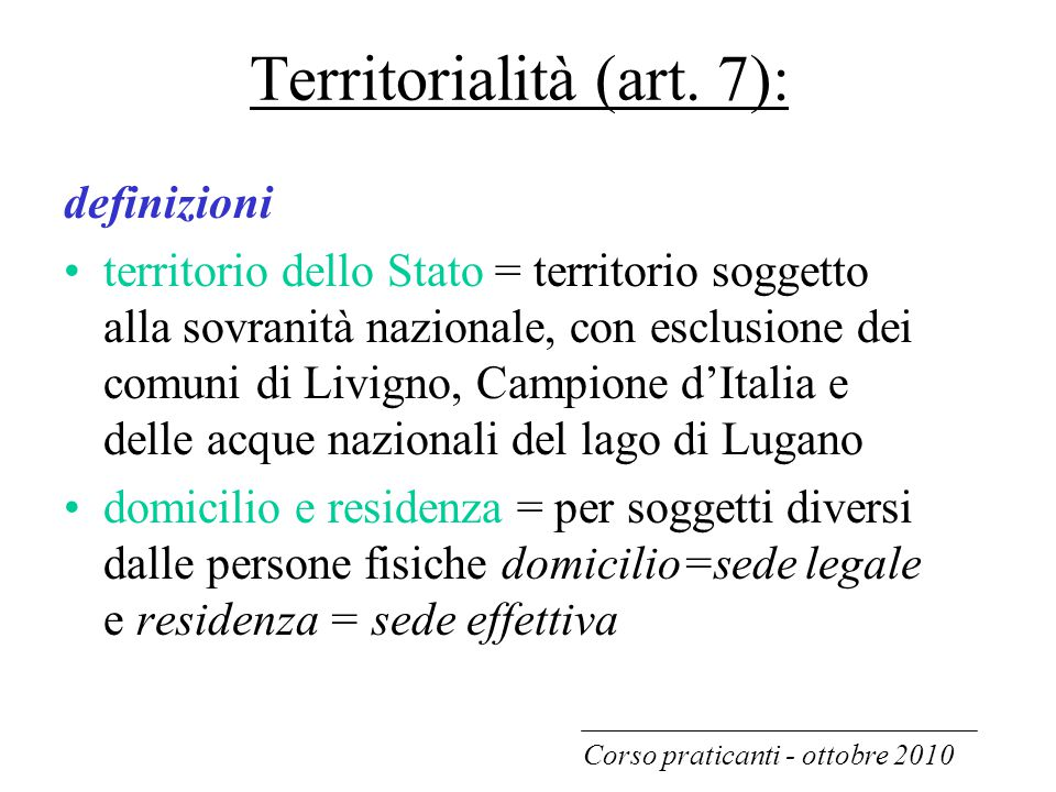 Territorialità (art. 7):