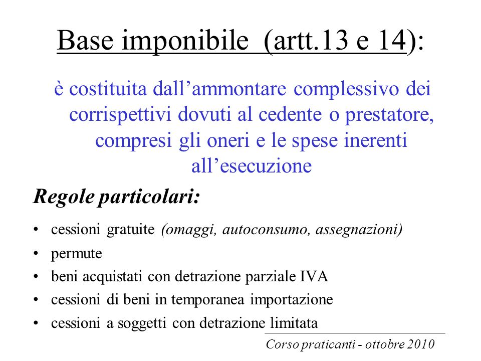 Base imponibile (artt.13 e 14):