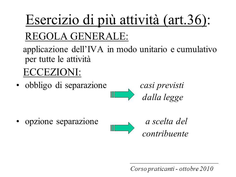 Esercizio di più attività (art.36):