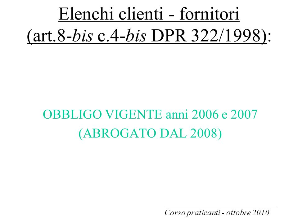 Elenchi clienti - fornitori (art.8-bis c.4-bis DPR 322/1998):