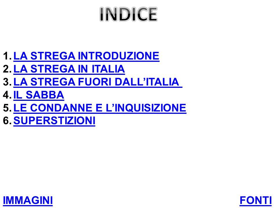 INDICE LA STREGA INTRODUZIONE LA STREGA IN ITALIA