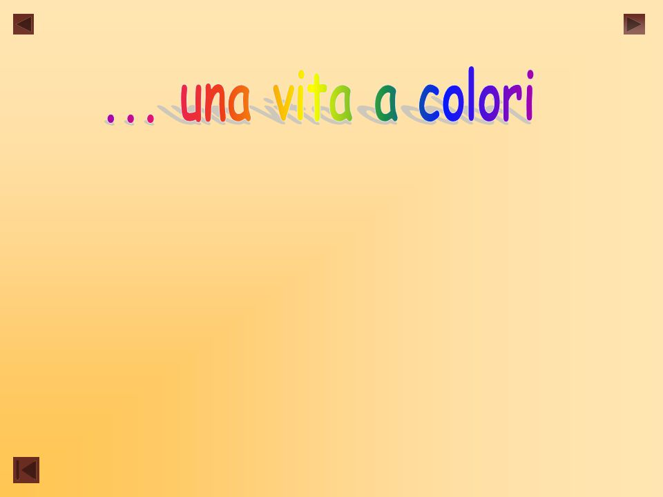 ... una vita a colori