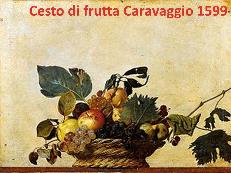 Cesto di frutta Caravaggio 1599