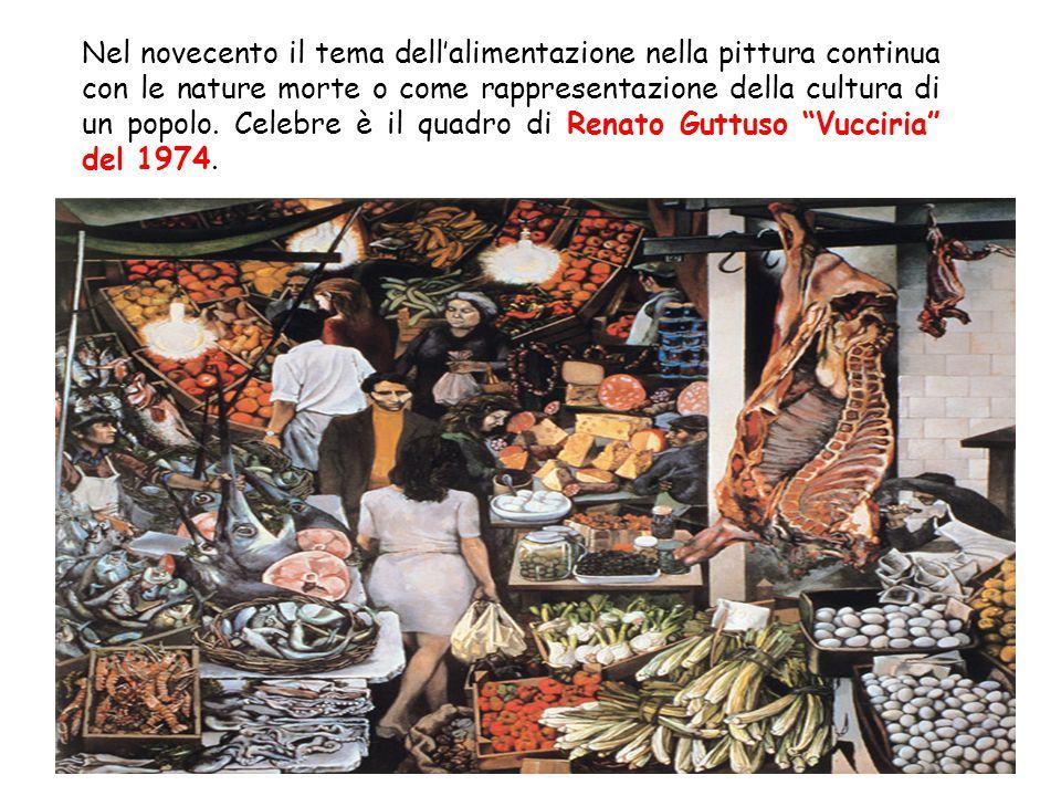 Nel novecento il tema dell'alimentazione nella pittura continua con le nature morte o come rappresentazione della cultura di un popolo.