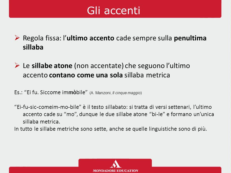 Gli accenti Regola fissa: l'ultimo accento cade sempre sulla penultima sillaba.