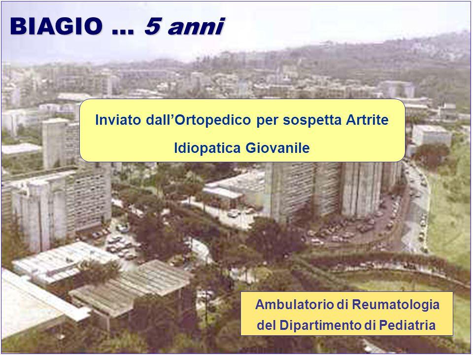 BIAGIO … 5 anni Inviato dall'Ortopedico per sospetta Artrite Idiopatica Giovanile.