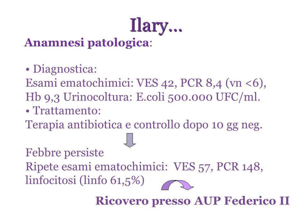 Ilary… Anamnesi patologica: Diagnostica: