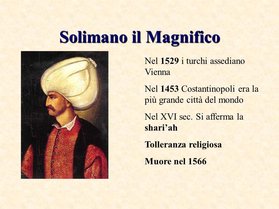 Solimano il Magnifico Nel 1529 i turchi assediano Vienna