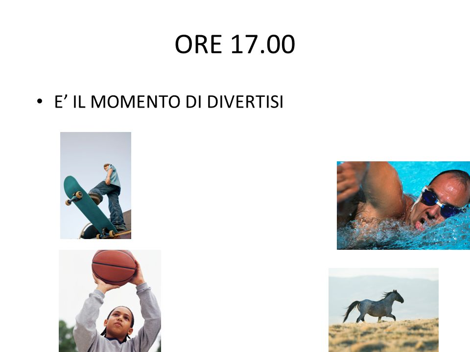 ORE 17.00 E' IL MOMENTO DI DIVERTISI