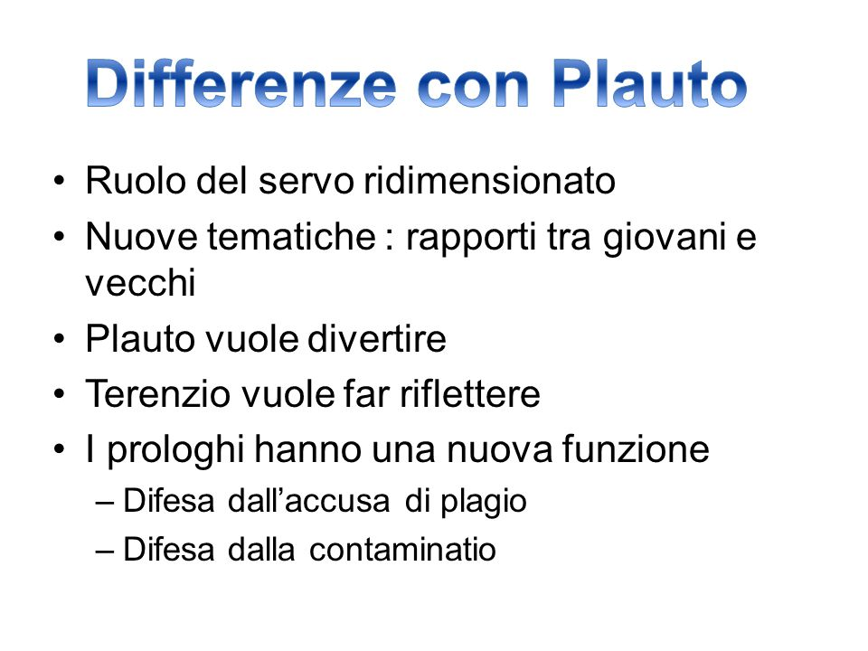 Differenze con Plauto Ruolo del servo ridimensionato