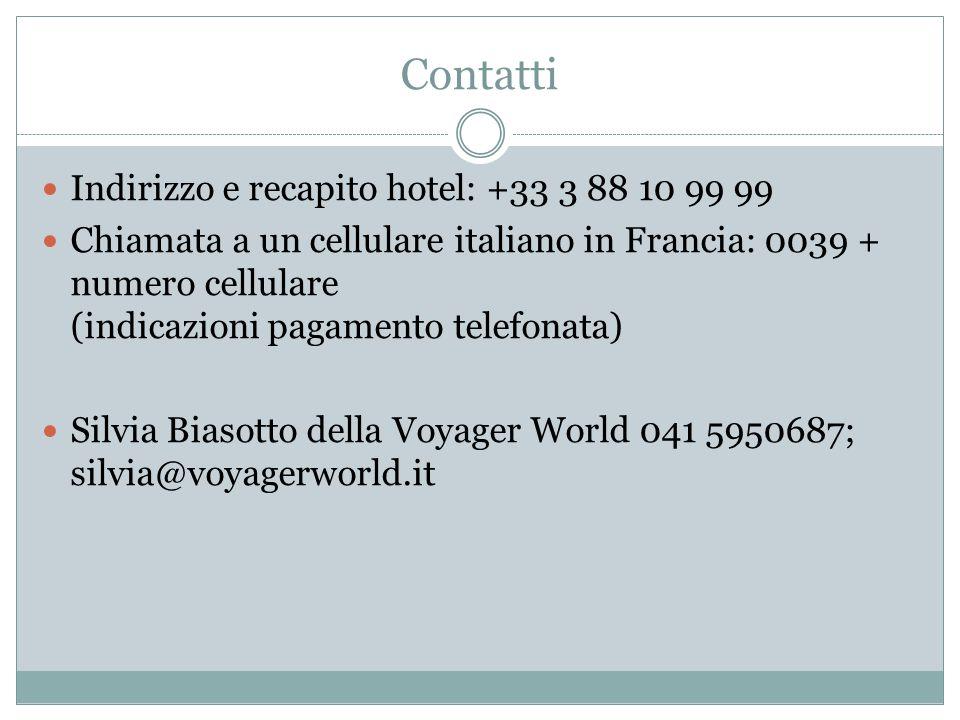Contatti Indirizzo e recapito hotel: +33 3 88 10 99 99