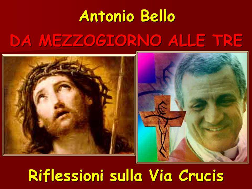 DA MEZZOGIORNO ALLE TRE Riflessioni sulla Via Crucis