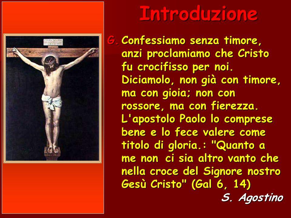 Introduzione G. Confessiamo senza timore, anzi proclamiamo che Cristo