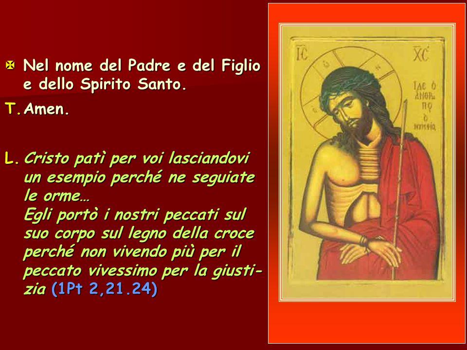  Nel nome del Padre e del Figlio e dello Spirito Santo.