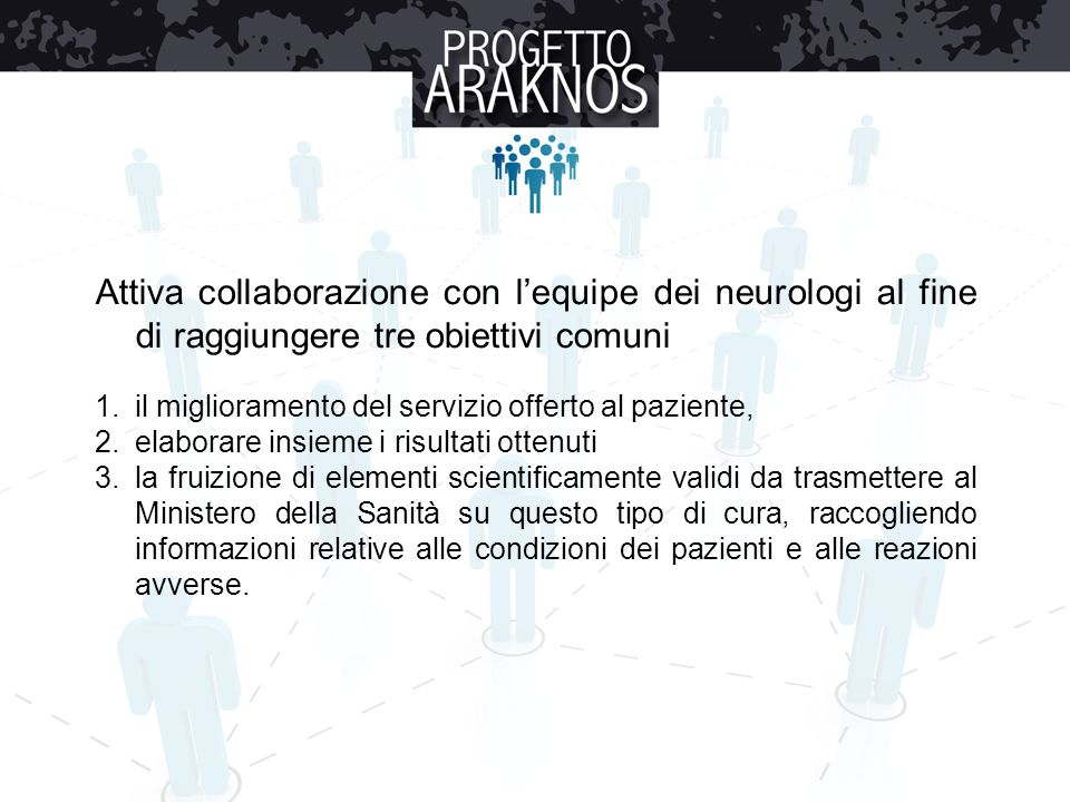 Attiva collaborazione con l'equipe dei neurologi al fine di raggiungere tre obiettivi comuni