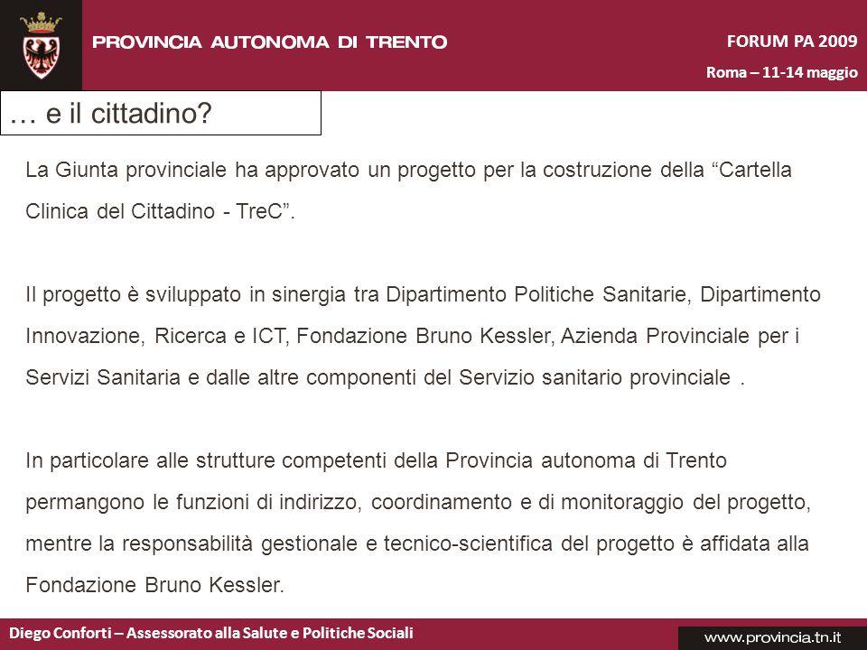 … e il cittadino La Giunta provinciale ha approvato un progetto per la costruzione della Cartella Clinica del Cittadino - TreC .