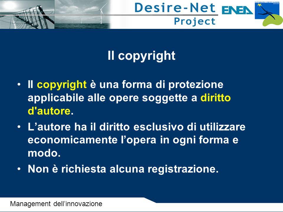 Il copyright II copyright è una forma di protezione applicabile alle opere soggette a diritto d autore.