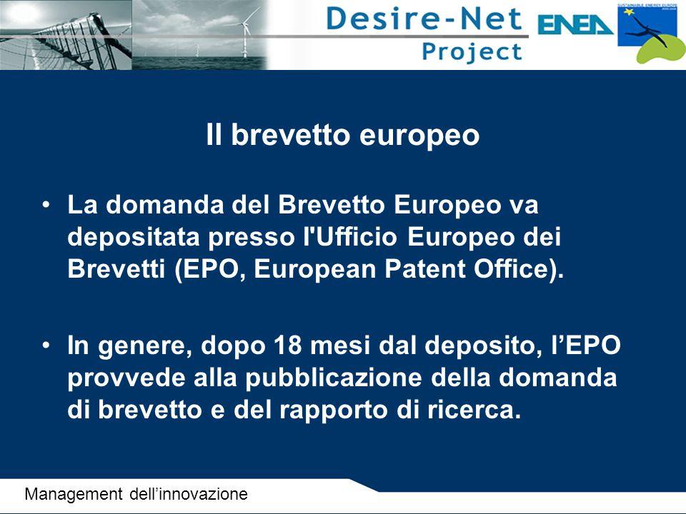 Il brevetto europeo La domanda del Brevetto Europeo va depositata presso I Ufficio Europeo dei Brevetti (EPO, European Patent Office).