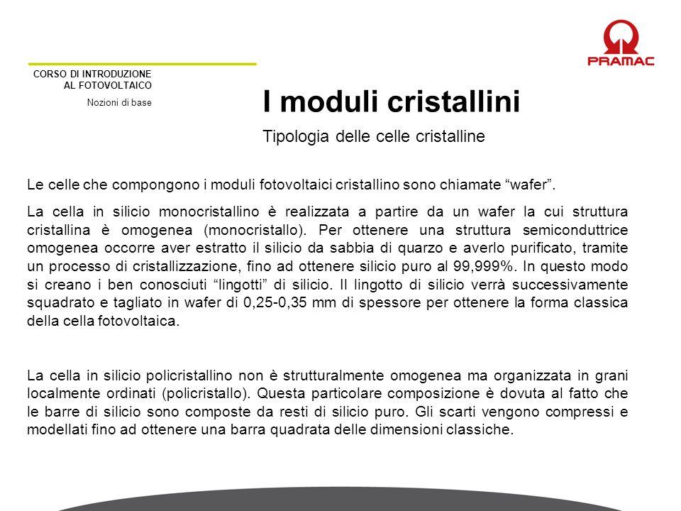 I moduli cristallini Tipologia delle celle cristalline