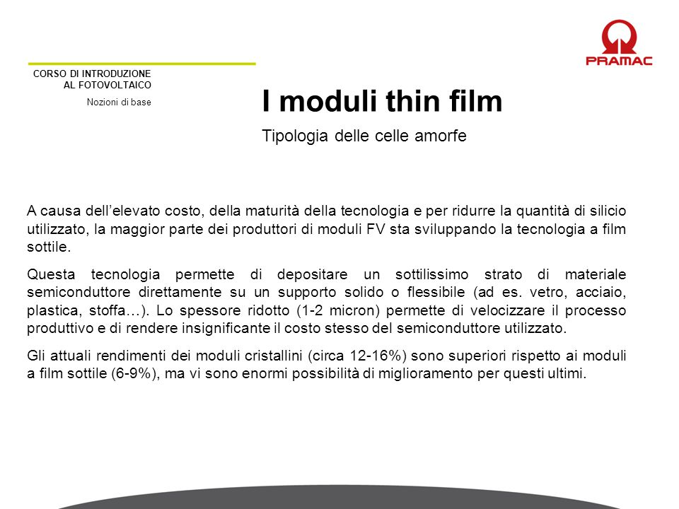 I moduli thin film Tipologia delle celle amorfe