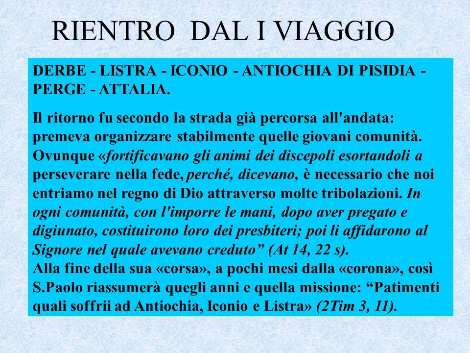 RIENTRO DAL I VIAGGIO DERBE - LISTRA - ICONIO - ANTIOCHIA DI PISIDIA - PERGE - ATTALIA.
