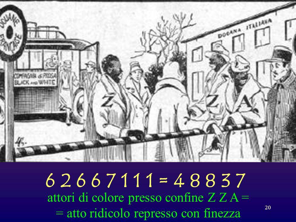 6 2 6 6 7 1 1 1 = 4 8 8 3 7 attori di colore presso confine Z Z A =