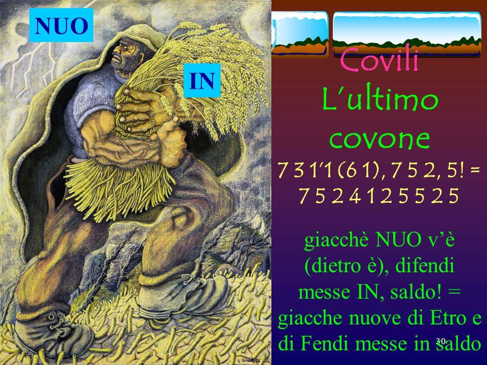 Covili L'ultimo covone 7 3 1'1 (6 1), 7 5 2, 5! = 7 5 2 4 1 2 5 5 2 5