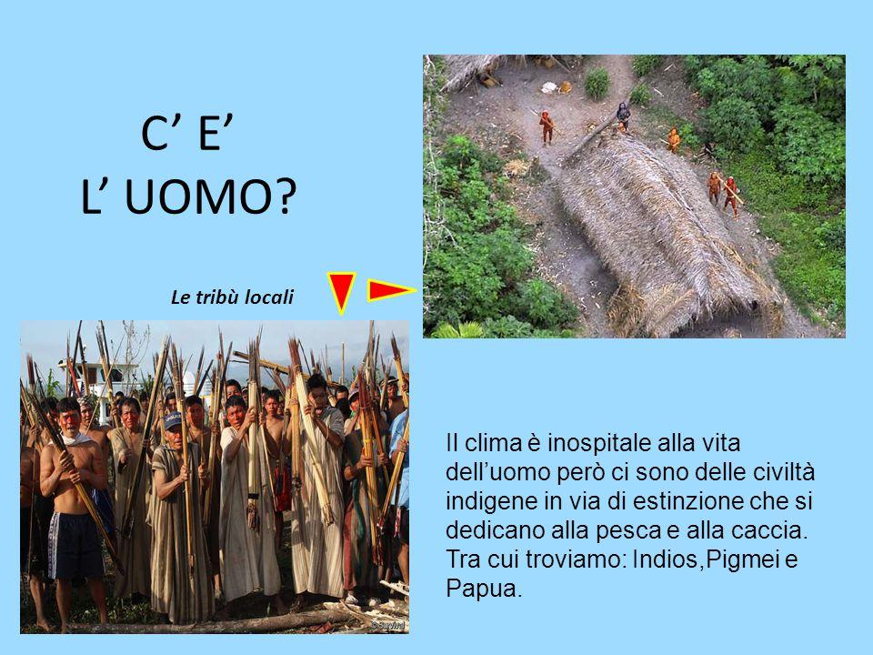 C' E' L' UOMO Le tribù locali.