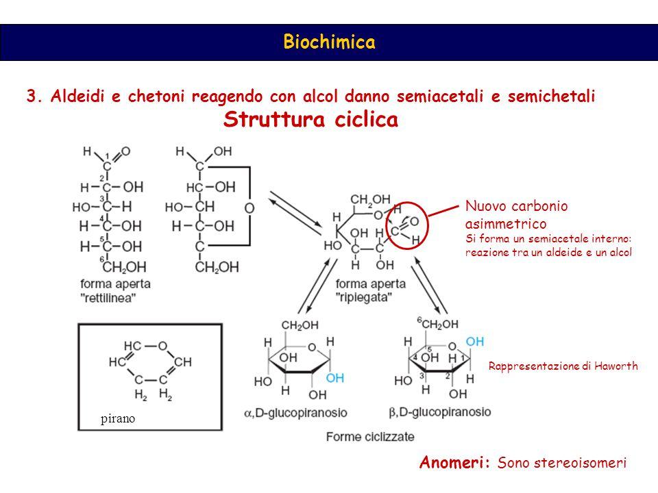 3. Aldeidi e chetoni reagendo con alcol danno semiacetali e semichetali