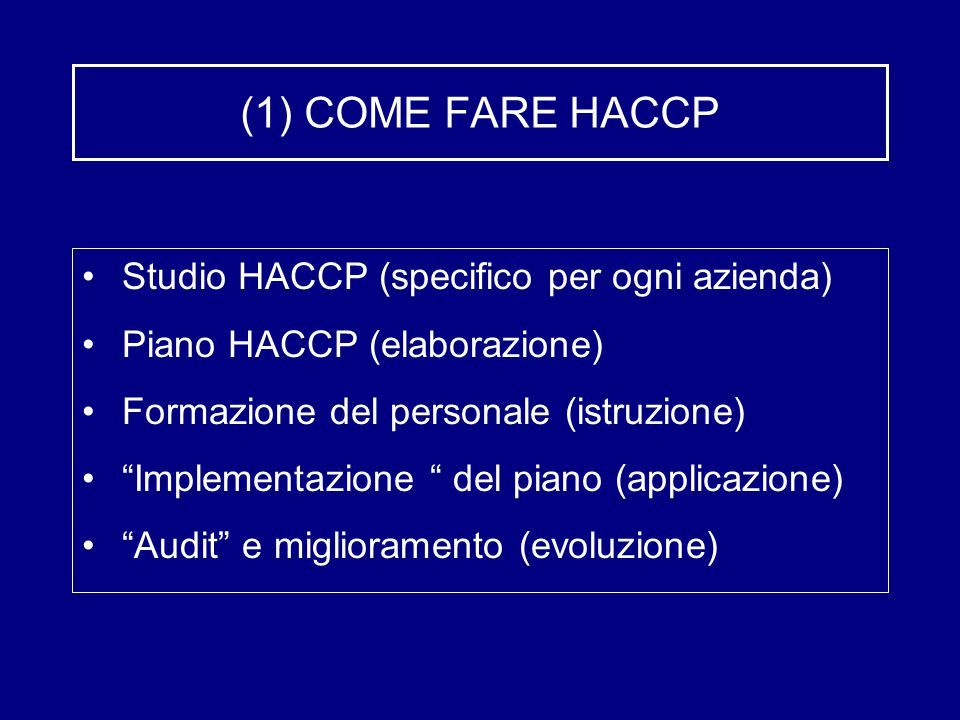 (1) COME FARE HACCP Studio HACCP (specifico per ogni azienda)