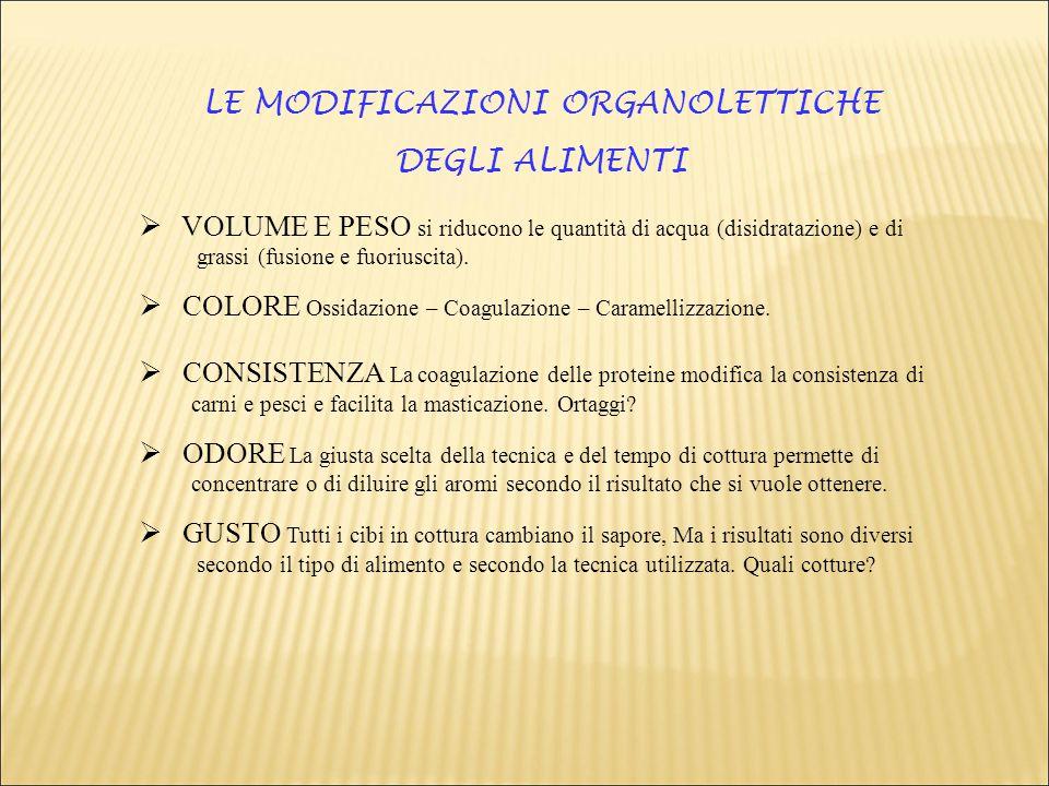 LE MODIFICAZIONI ORGANOLETTICHE