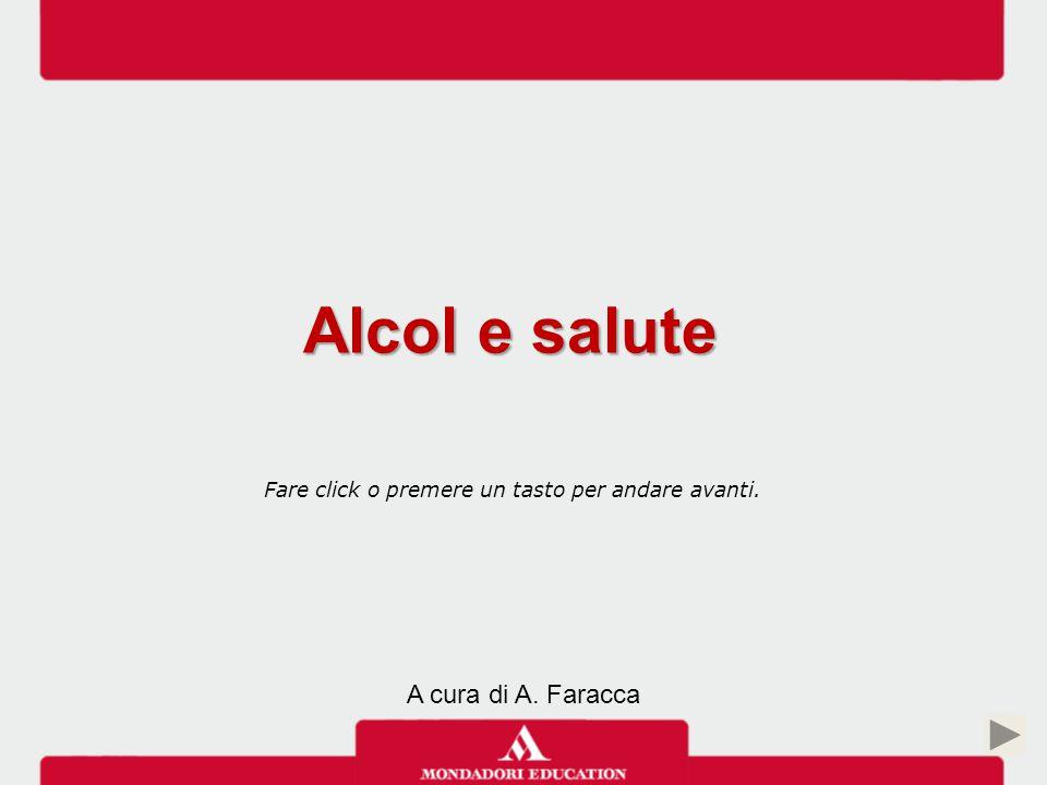 Alcol e salute A cura di A. Faracca
