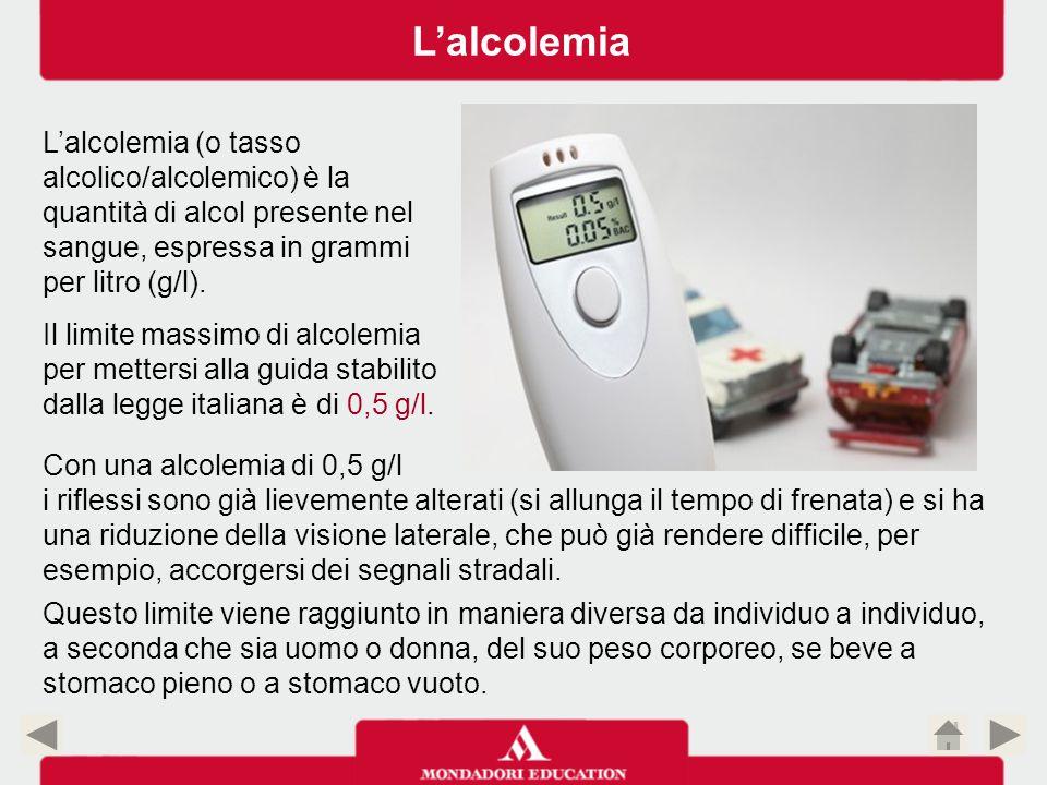L'alcolemia L'alcolemia (o tasso alcolico/alcolemico) è la quantità di alcol presente nel sangue, espressa in grammi per litro (g/l).