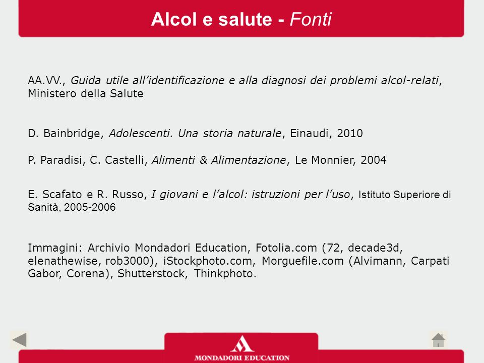 Alcol e salute - Fonti AA.VV., Guida utile all'identificazione e alla diagnosi dei problemi alcol-relati, Ministero della Salute.
