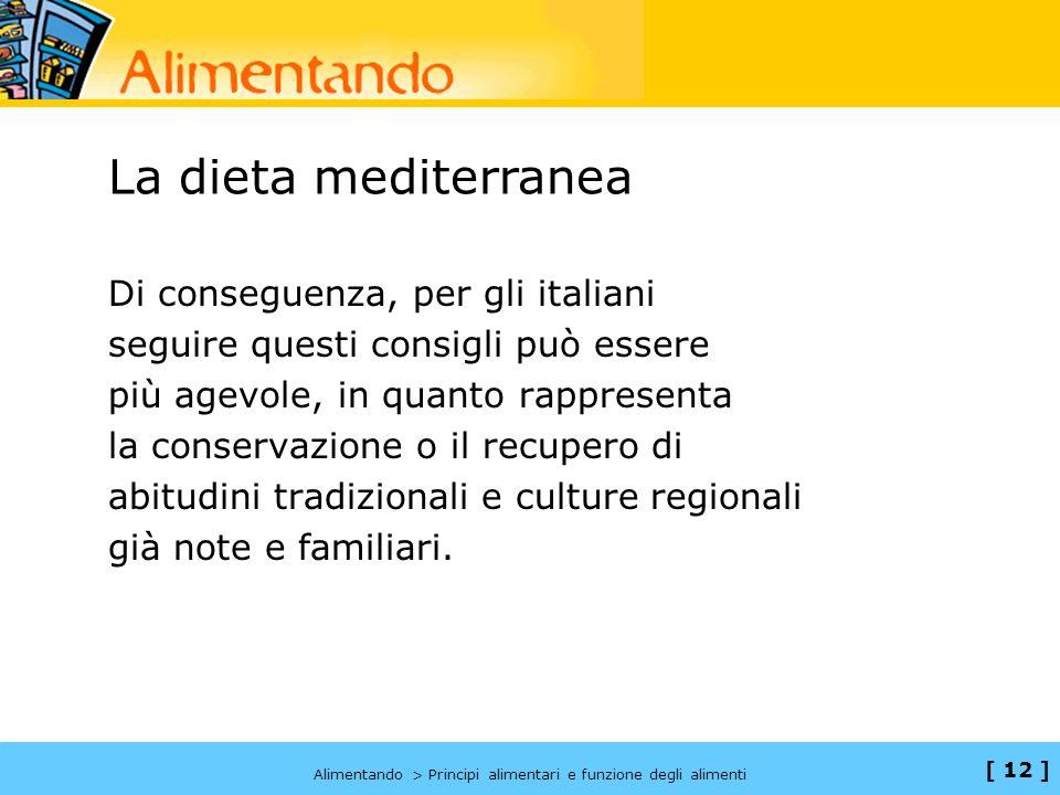 La dieta mediterranea Di conseguenza, per gli italiani