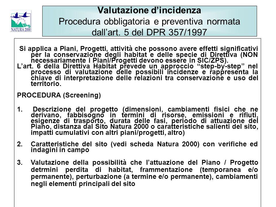 Valutazione d'incidenza Procedura obbligatoria e preventiva normata dall'art. 5 del DPR 357/1997