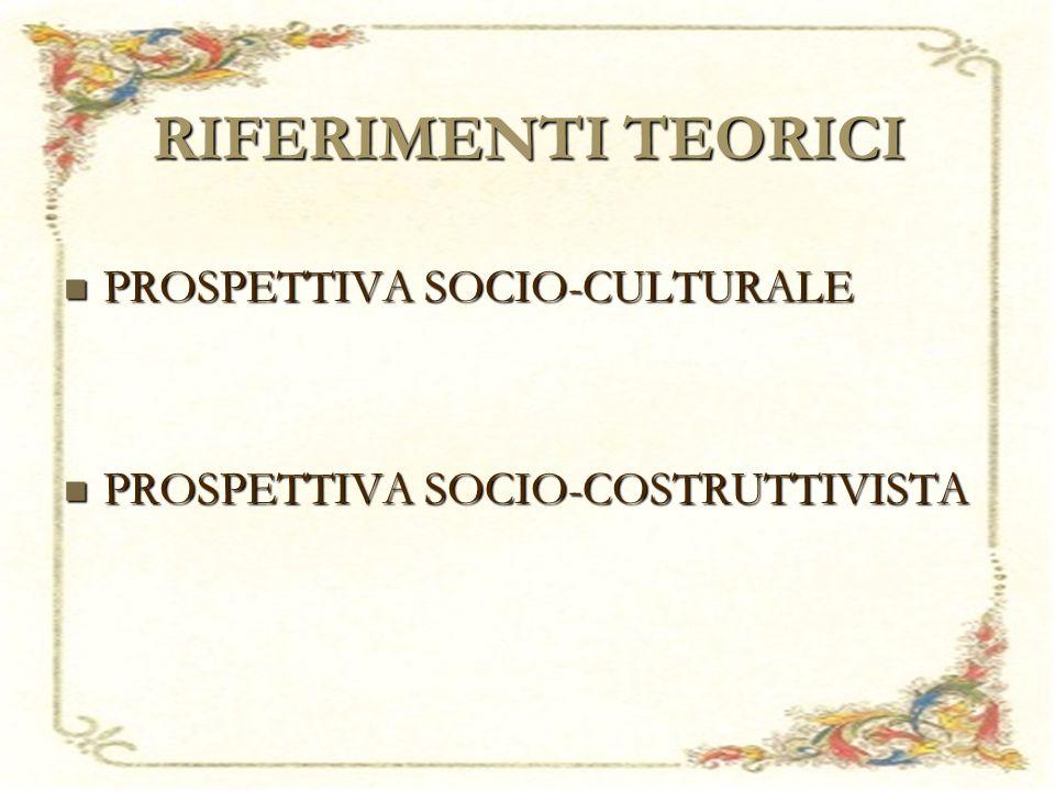 RIFERIMENTI TEORICI PROSPETTIVA SOCIO-CULTURALE