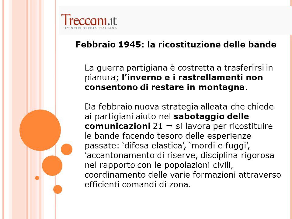 Febbraio 1945: la ricostituzione delle bande